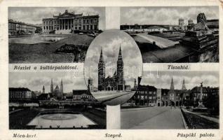 Szeged, Kultúrpalota, Tisza-híd, Móra kert, Püspöki palota