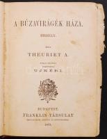 André Theuriet: A buzavirágék háza ford.: Ujkéri. Bp., 1879 Franklin. Egy lapból hiányzik. Korabeli félvászon kötésben