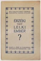 Viebahn György tábornok: Érzéki vagy lelki ember? Fordította: Vargha gyuláné. Bp., 1928 FÉBÉ Év Diakonissza Anyaház terjesztése. Füzetecske papír kötésben.