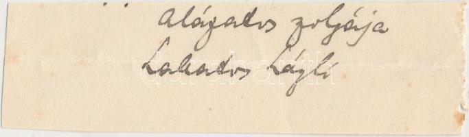 Lakatos László, Kellner (1882-1944) író, újságíró, műfordító. Aláírás kivágáson.