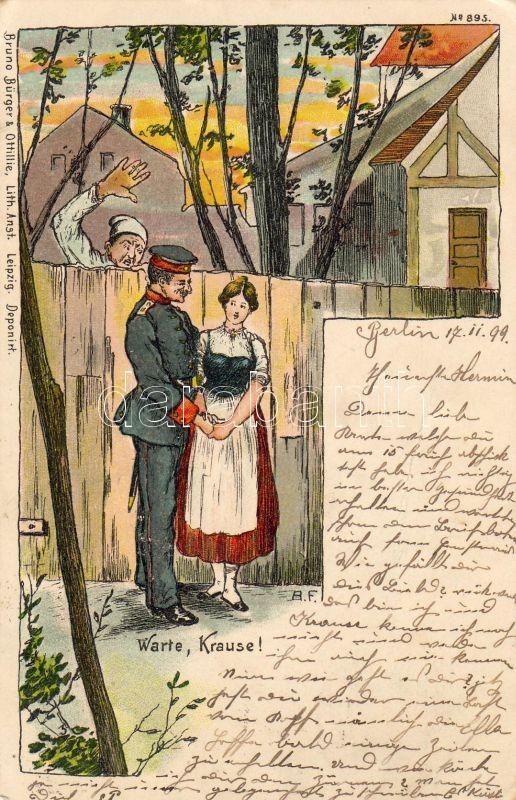 1899 'Warte, Krause!' military officer, love, couple, humour, Bruno Bürger & Ottillie No. 895. litho s: A.F., 1899 Katonatiszt, szerelem, pár, humor, Bruno Bürger & Ottillie No. 895. litho s: A.F.