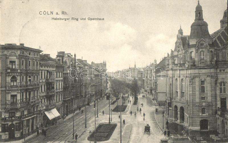 Köln, Cöln a. Rh.; Habsburger Ring, Opernhaus / street, Park Hotel and cafe