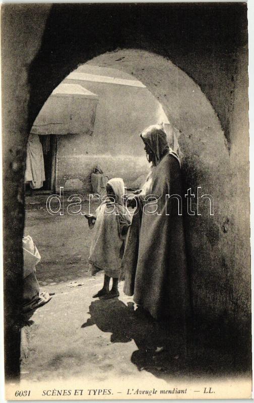 Scenes et Types 6031., L'Aveugle mendiant / Arabian folklore, blind beggar