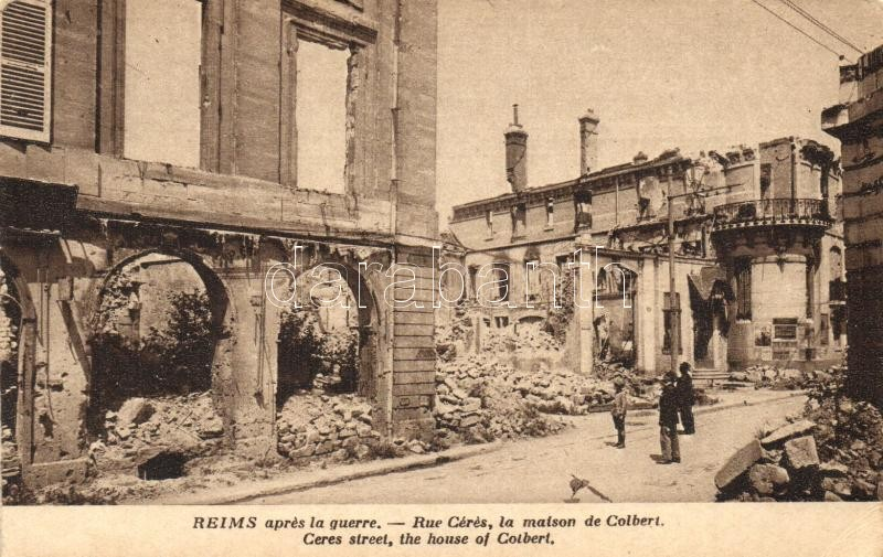 Reims, apres la guerre, Rue Ceres, la maison de Colbert / street, the house of Colbert, after the war, ruins