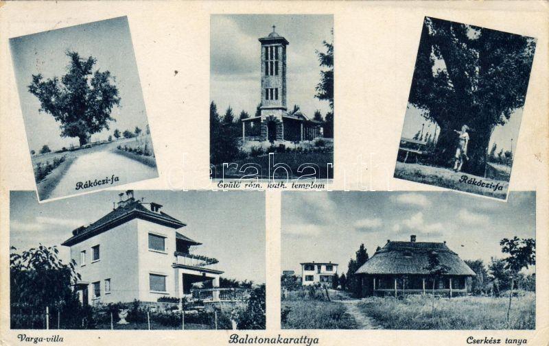 Balatonakarattya, Cserkész tanya, Varga villa, Rákóczi fa, Épülő Római katolikus templom