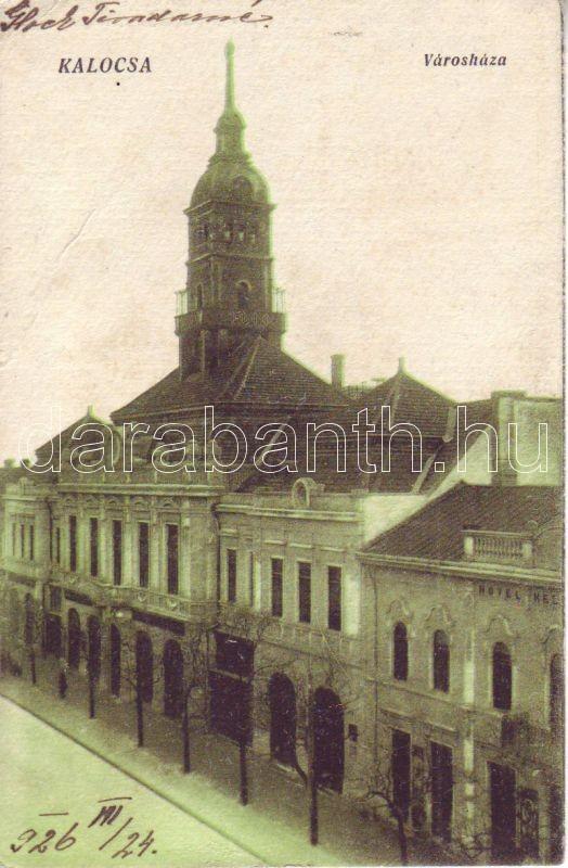 Kalocsa, Városháza, hotel, kiadja Berkes Ignácz