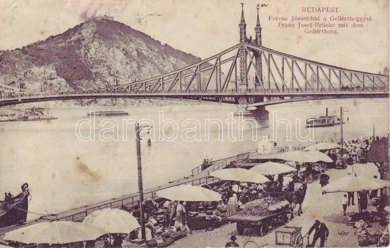 Budapest, Ferencz József híd, Gellérthegy, gőzhajó, piac
