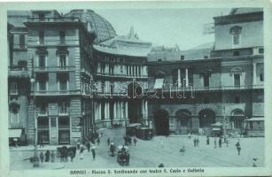 Naples, Napoli; Piazza S. Ferdinando, Teatro S. Carlo, Galleria / square, theatre, trams