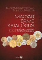 Adamovszky - Molnár Hungarian coin catalogue 1790-2020, ifj. Adamovszky István - Molnár Péter: Magyar Érme Katalógus 1790-2020., Adamovszky - Molnar: Ungarische Münzekatalog 1790-2020